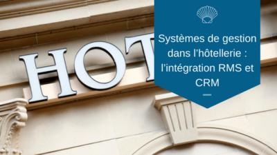 Systeme de gestion dans l'hotellerie RMS et CRM