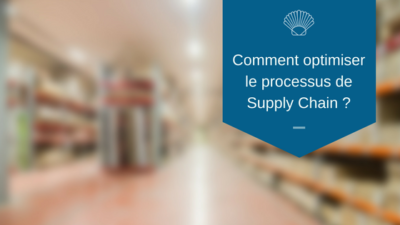 comment optimiser le processus supply chain