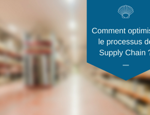 Comment optimiser le processus de supply chain ?