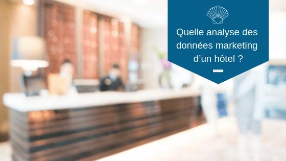 Quelle analyse des données marketing d'un hôtel ?