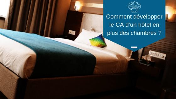 Comment développer le CA d'un hôtel en plus des chambres