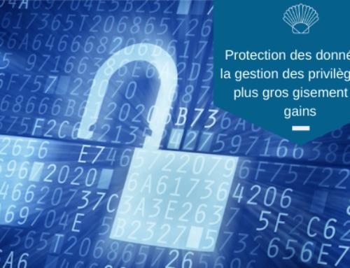 Protection des données : la gestion des privilèges le plus gros gisement de gains